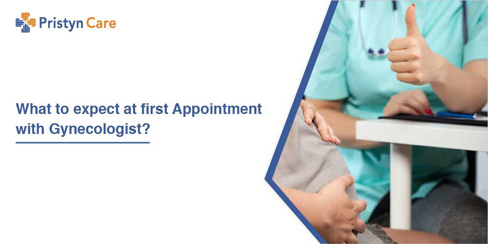 What to expect at first Appointment with Gynecologist?