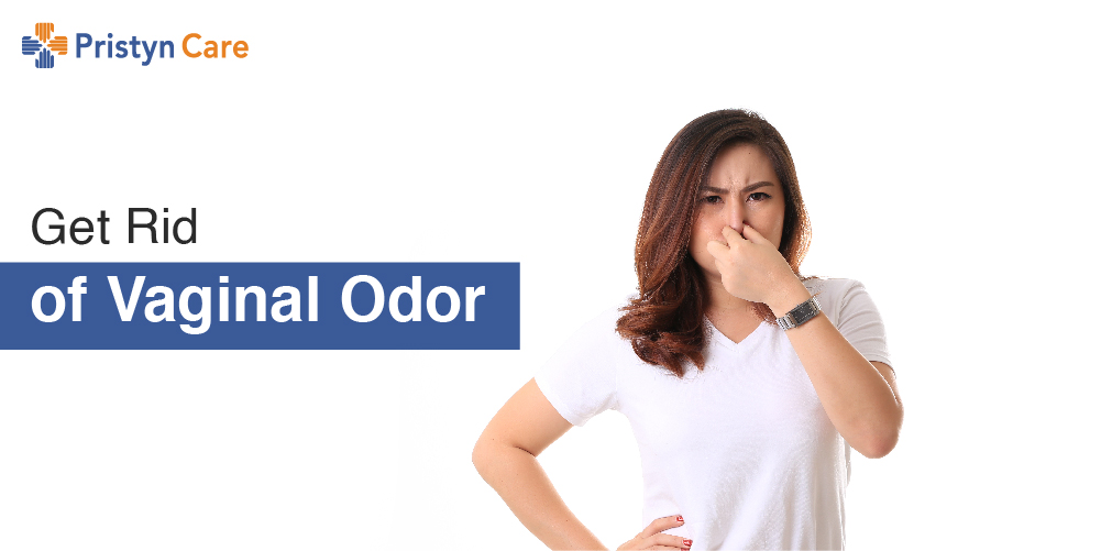 Get rid of vaginal odor - Pristyn Care