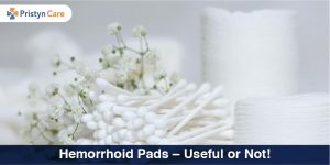 Hemorrhoid Pads – Useful or No