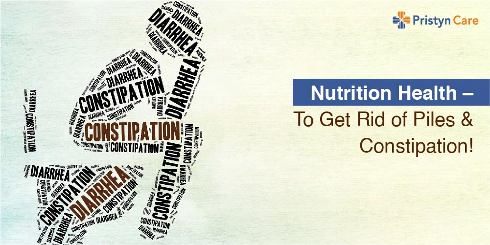 Nutrition Health – To Get Rid of Piles & Constipation!!