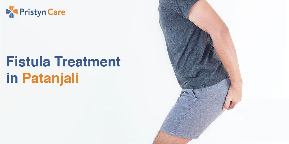 Fistula Treatment in Patanjali