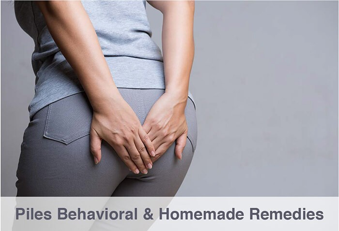 Piles Behavioral and Homemade Remedies
