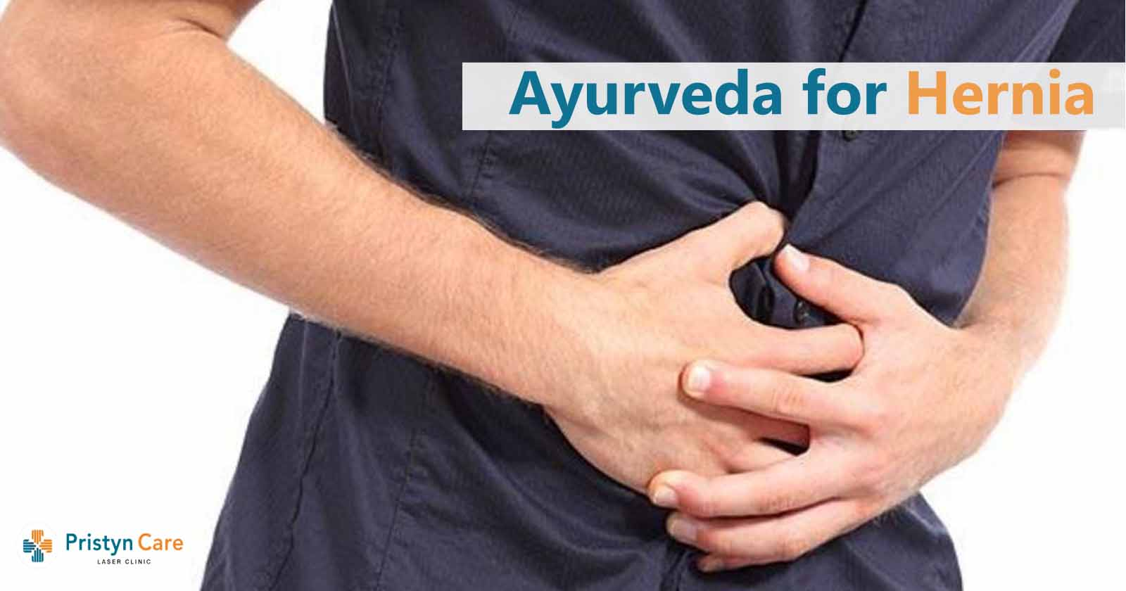 Ayurveda Treatment for Hernia | Hernia treatment at Home