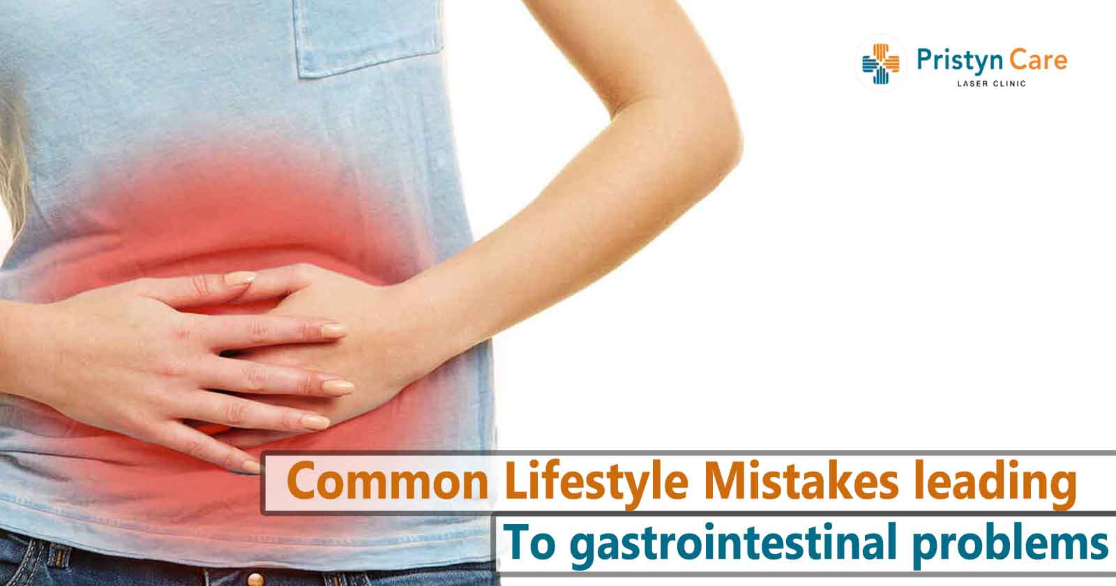 common-lifestyle-mistakes-leading-to-gastrointestinal-problems