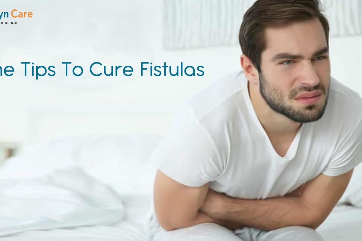 Home Tips To Cure Fistulas