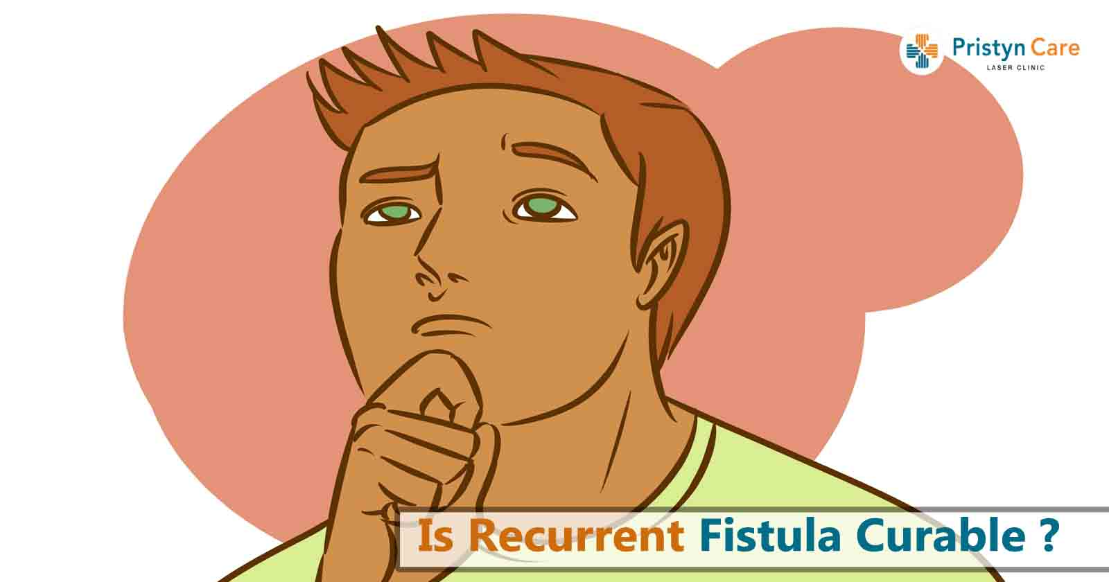 Is Recurrent Fistula Curable?