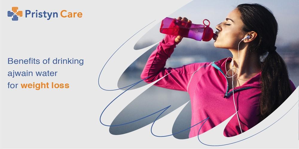 ajwain water - weight loss - pristyn care
