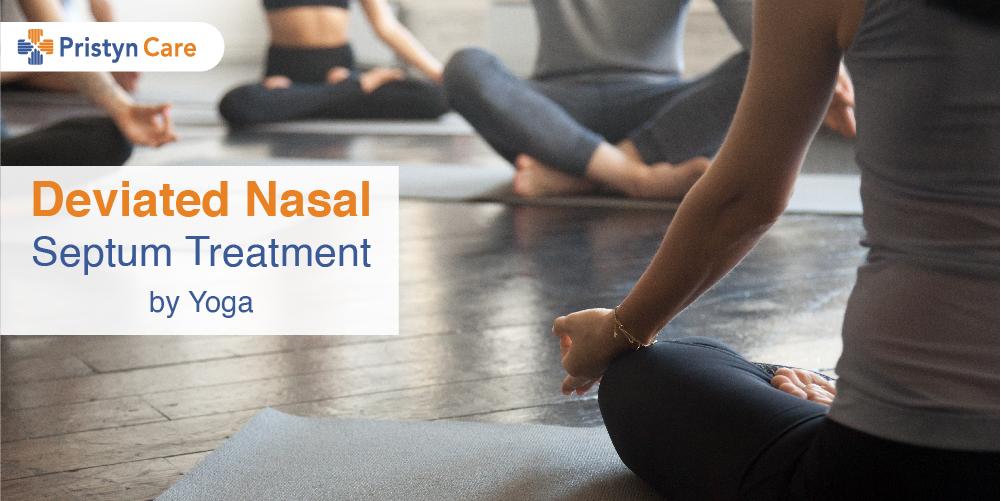 Deviated Nasal Septum Treatment | Yoga | Pristyn Care