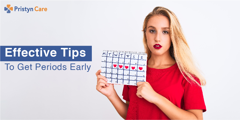 Get Periods Early | Pristyn Care