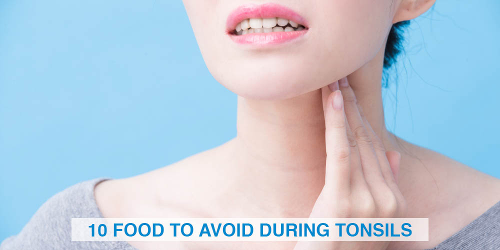 Food to avoid during tonsils