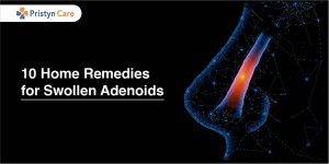 10 Home Remedies for Swollen Adenoids
