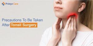 Precautions after tonsils surgery