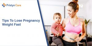 Tips to lose pregnancy weight fast