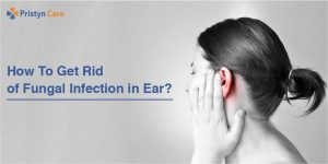 get rid of fungal infection in ear