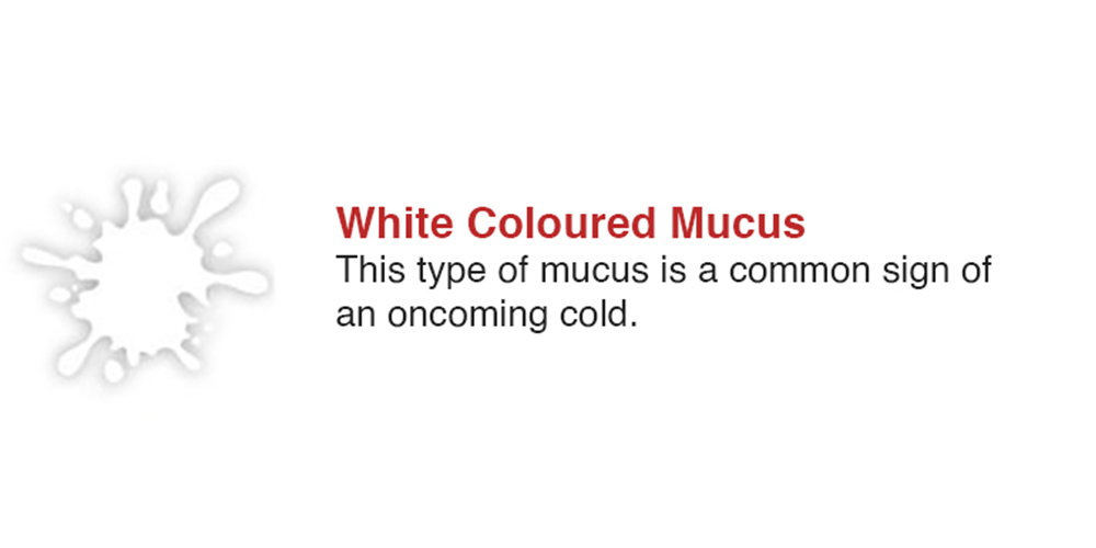 White Coloured Mucus