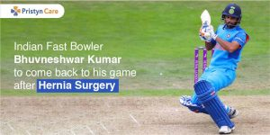 Indian Fast bowler Bhuvneshwar Kumar to come back to his game after Hernia Surgery