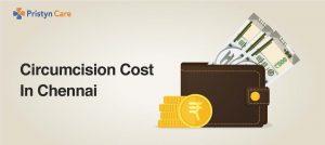 Circumcision cost in Chennai