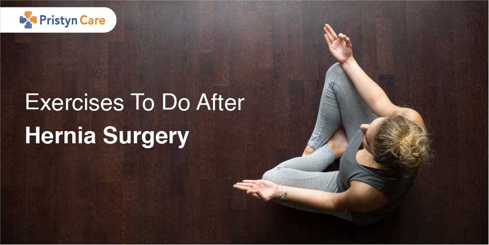 Exercises To Do After Hernia Surgery To Recove Fast