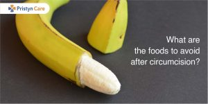 What are the foods to avoid after circumcision