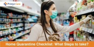 Home Quarantine Checklist: What Steps to take?