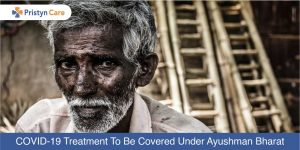 COVID-19 treatment to be coverend under Ayushman Bharat