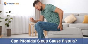 Can pilonidal sinus cause fistula