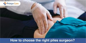 How to choose the right piles surgeon