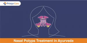 Nasal Polyps Treatment in Ayurveda