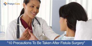 Precautions After Fistula Surgery