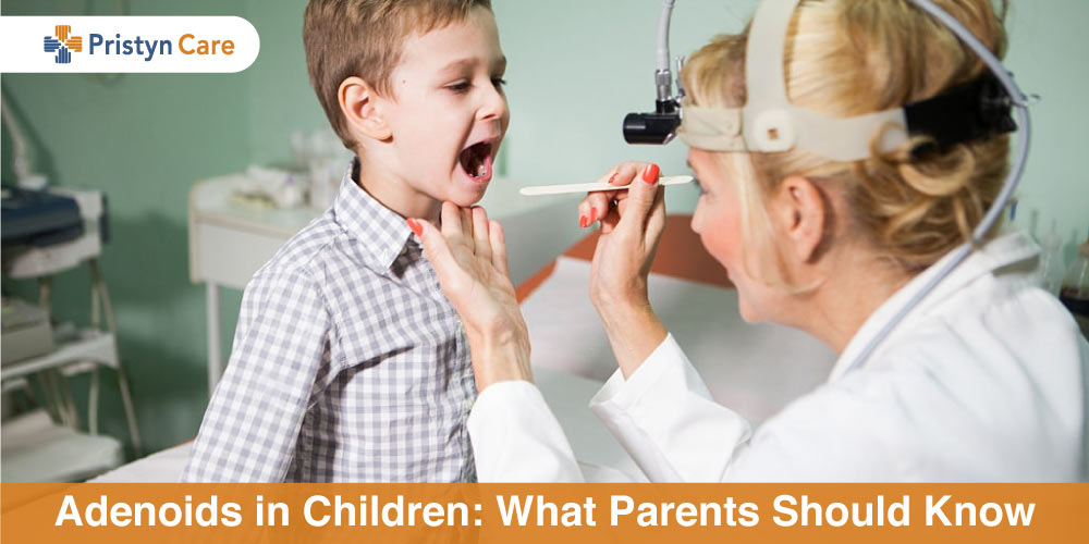 Adenoids in Children- What Parents Should Know