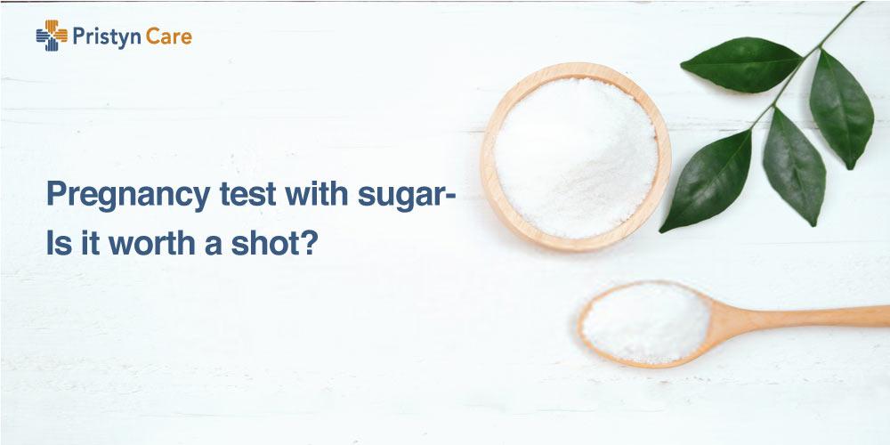 Pregnancy test with sugar- Is it worth a shot?