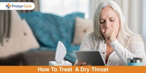 How To Get Relief from Dry Throat