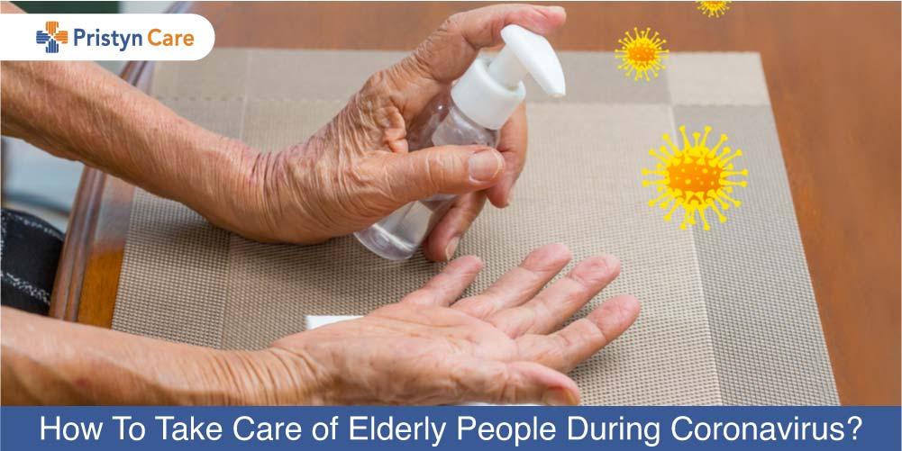How to take care of elderly people during coronavirus?