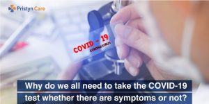 Should I take COVID-19 test even if I do not have symptoms
