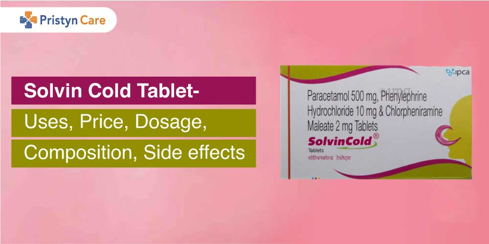 Solvin Cold Tablet-Uses, Dosage, Side Effects