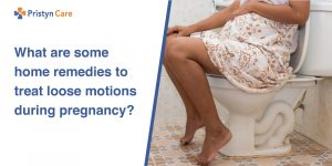 What are some home remedies to treat loose motions during pregnancy?
