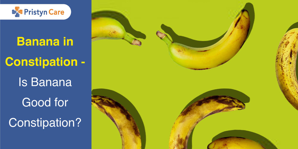 Banana in Constipation - Is Banana Good for Constipation