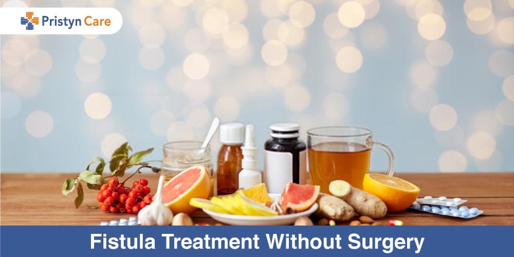 Fistula Treatment Without Surgery