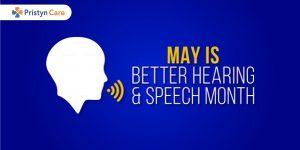 May is Better Hearing and Speech Month