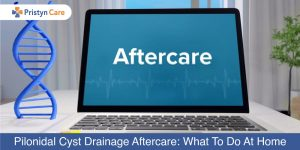 Pilonidal-Cyst-Drainage-Aftercare