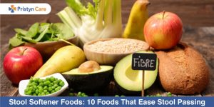 Stool Softener Foods That Ease Stool Passing