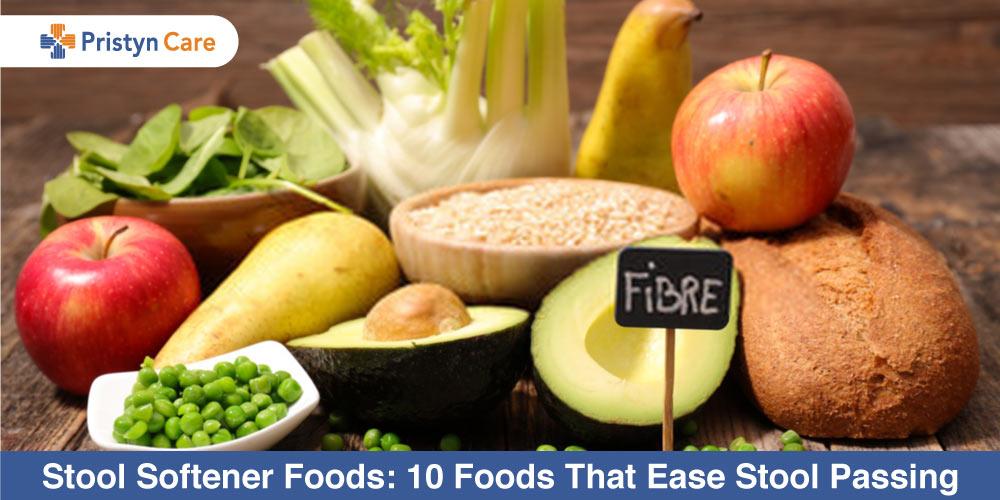 Stool Softener Foods That Ease Stool Passing