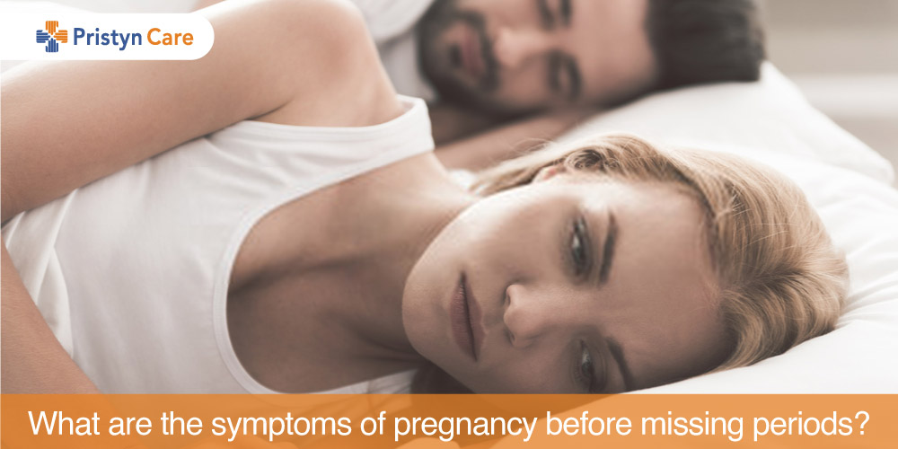 What are the symptoms of pregnancy before missing periods?