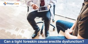 tight foreskin and erectile dysfunction