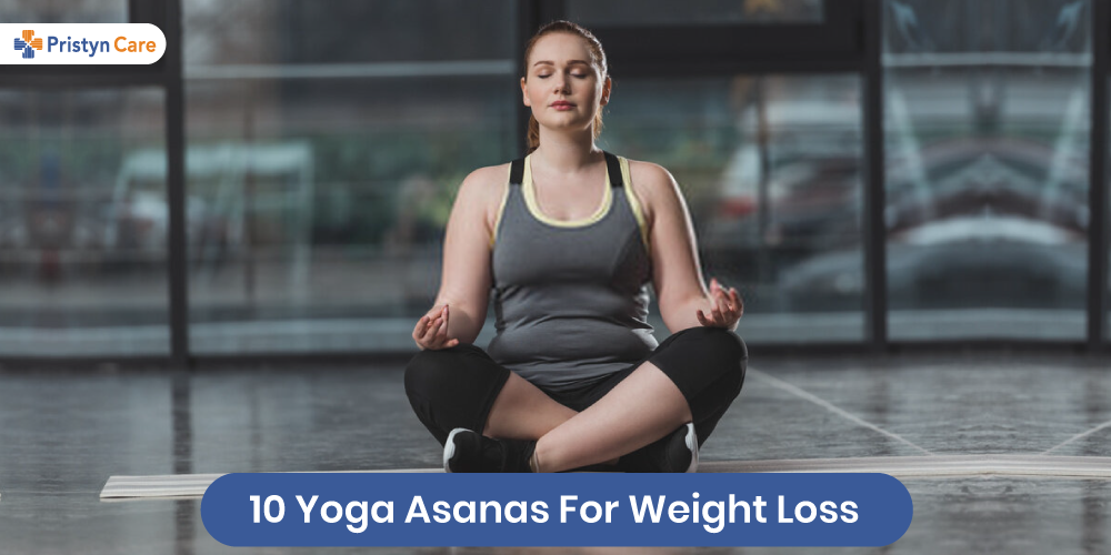 10 Yoga Asanas For Weight Loss Pristyn Care
