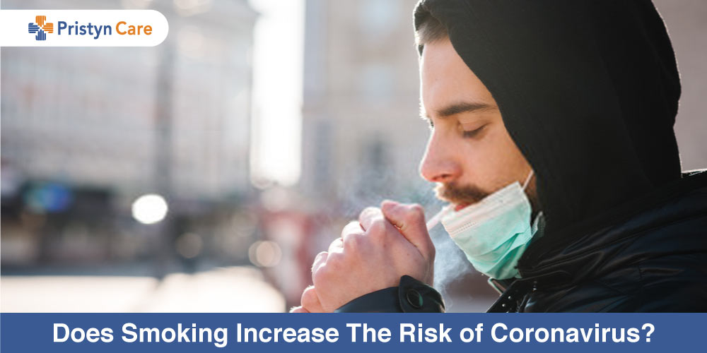 Pristyn Care Patient Review - Does Smoking Increase The Risk of Coronavirus?