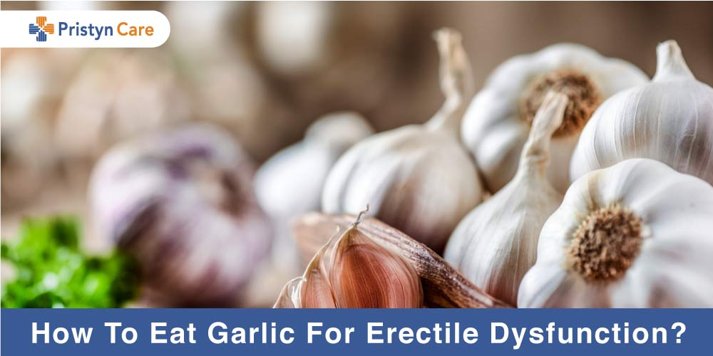 How-To-Eat-Garlic-For-Erectile-Dysfunction