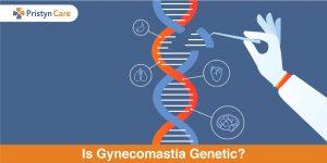 Is-Gynecomastia-Genetic
