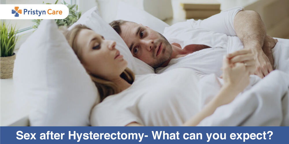 Sex after Hysterectomy- What can you expect?