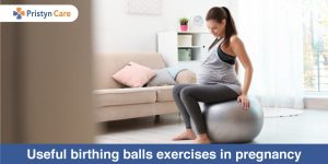 Useful birthing balls exercises in pregnancy